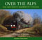 Over The Alps - The Mid Hants Railway In Colour